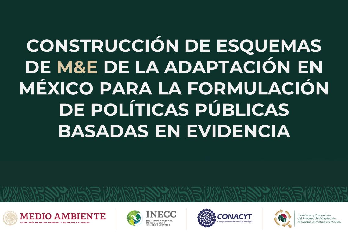 Construcción de esquemas de M&E de la adaptación en México para la formulación de políticas públicas basadas en evidencia
